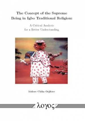 The Concept of the Supreme Being in Igbo Traditional Religion