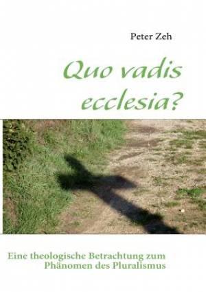 Quo Vadis Ecclesia?
