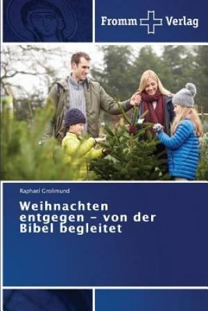 Weihnachten Entgegen - Von Der Bibel Begleitet