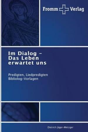 Im Dialog - Das Leben Erwartet Uns