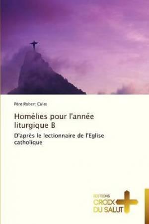Homelies Pour L'Annee Liturgique B
