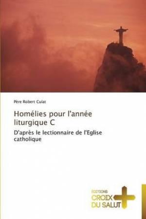 Homelies Pour L'Annee Liturgique C
