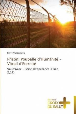 Prison: Poubelle D'Humanite - Vitrail D'Eternite