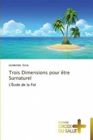Trois Dimensions Pour Etre Surnaturel