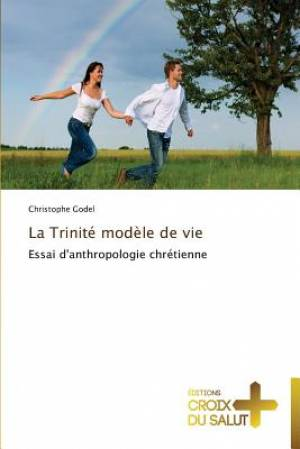 La Trinite Modele de Vie