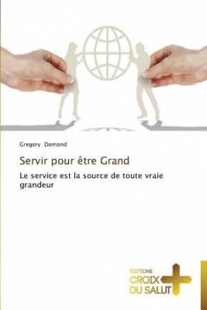 Servir Pour Etre Grand