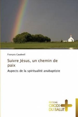 Suivre Jesus, Un Chemin de Paix