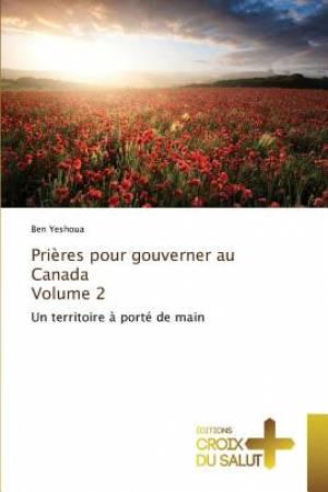 Prieres Pour Gouverner Au Canada Volume 2