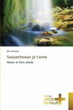 Saskatchewan Je T'Aime