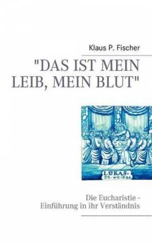 """""""Das Ist Mein Leib, Mein Blut"""""""