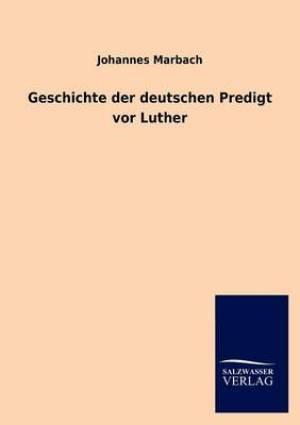 Geschichte Der Deutschen Predigt VOR Luther