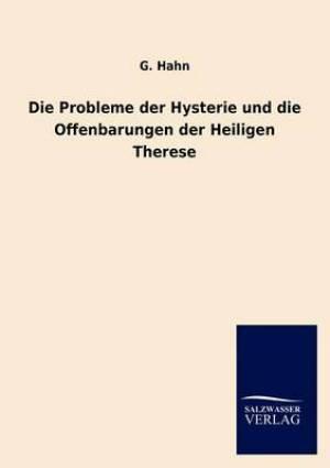 Die Probleme Der Hysterie Und Die Offenbarungen Der Heiligen Therese