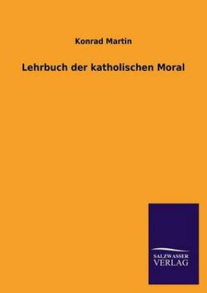 Lehrbuch Der Katholischen Moral