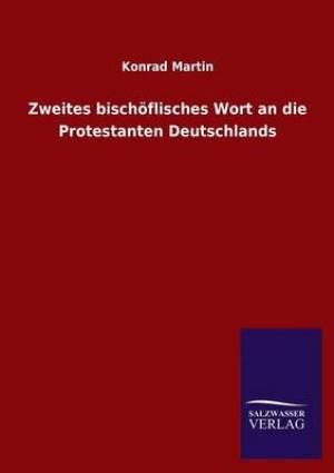 Zweites Bischoflisches Wort an Die Protestanten Deutschlands