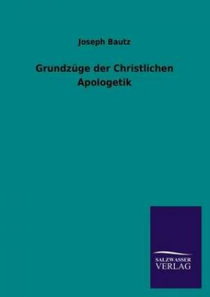 Grundzuge Der Christlichen Apologetik