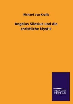 Angelus Silesius Und Die Christliche Mystik