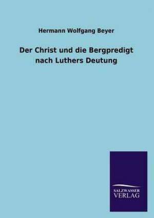 Der Christ Und Die Bergpredigt Nach Luthers Deutung