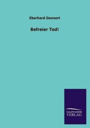 Befreier Tod!