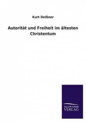 Autoritat Und Freiheit Im Altesten Christentum