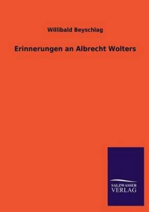 Erinnerungen an Albrecht Wolters