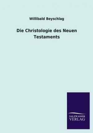 Die Christologie Des Neuen Testaments