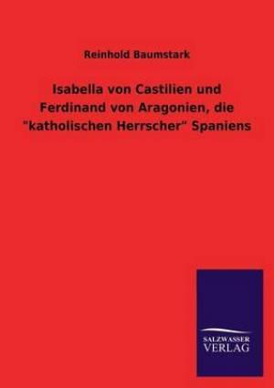 Isabella Von Castilien Und Ferdinand Von Aragonien, Die Katholischen Herrscher Spaniens