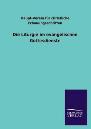 Die Liturgie Im Evangelischen Gottesdienste