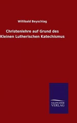 Christenlehre Auf Grund Des Kleinen Lutherischen Katechismus