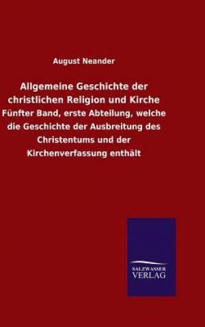 Allgemeine Geschichte Der Christlichen Religion Und Kirche