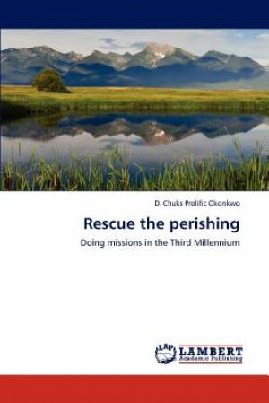 Rescue the Perishing