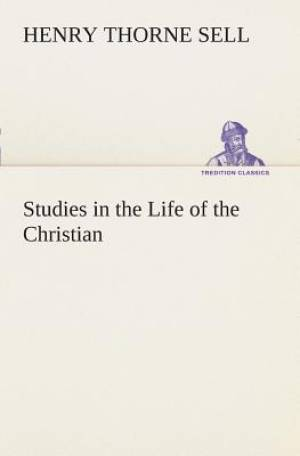 Studies in the Life of the Christian
