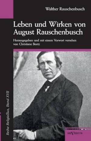 Leben Und Wirken Von August Rauschenbusch