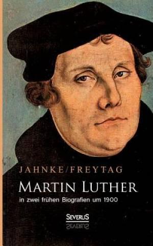 Martin Luther in Zwei Fruhen Biografien Um 1900