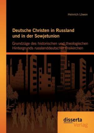 Deutsche Christen in Russland Und in Der Sowjetunion