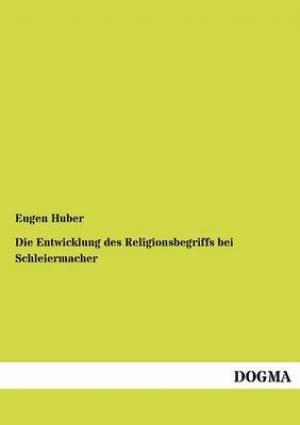 Die Entwicklung Des Religionsbegriffs Bei Schleiermacher