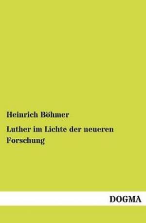 Luther Im Lichte Der Neueren Forschung