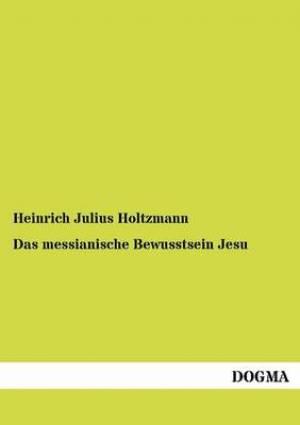 Das Messianische Bewusstsein Jesu