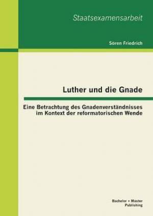Luther Und Die Gnade