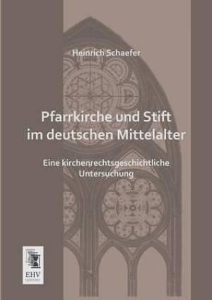 Pfarrkirche Und Stift Im Deutschen Mittelalter