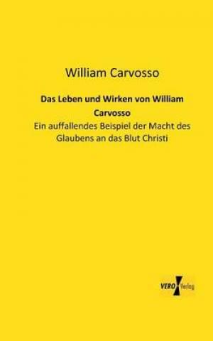 Das Leben Und Wirken Von William Carvosso