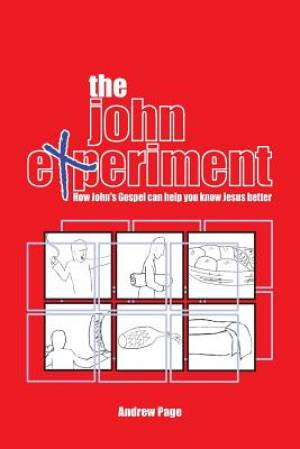 The John Experiment: How John's Gospel can help you know Jesus better