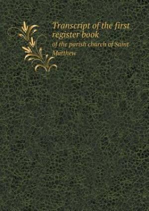 Transcript of the First Register Book of the Parish Church of Saint Matthew