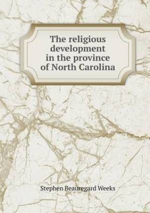 The Religious Development in the Province of North Carolina
