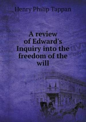 A Review of Edward's Inquiry Into the Freedom of the Will