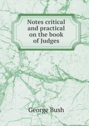 Notes Critical and Practical on the Book of Judges