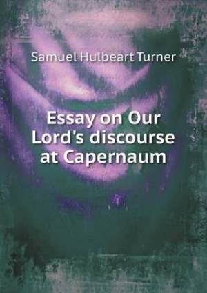 Essay on Our Lord's Discourse at Capernaum