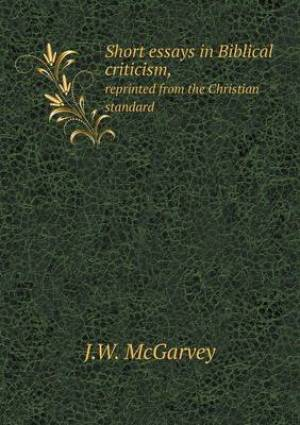 Short Essays in Biblical Criticism, Reprinted from the Christian Standard