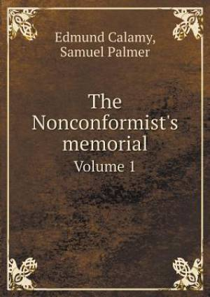 The Nonconformist's Memorial Volume 1