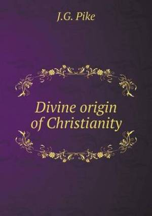 Divine Origin of Christianity