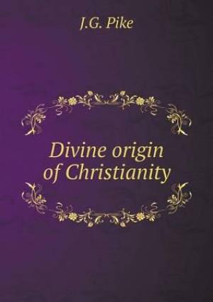Divine Origin of Christianity